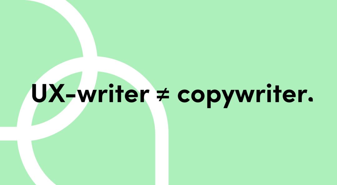 Dekorativ bild där det står UX-writer är inte lika med copywriter