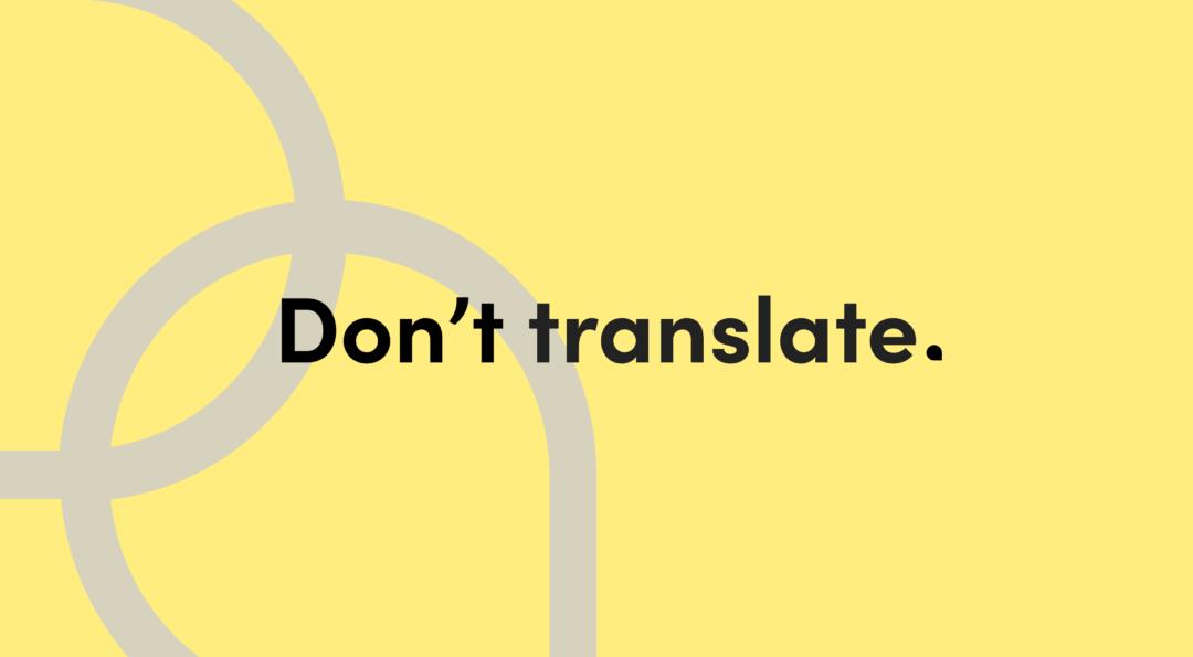 Dekorativ bild där det står Don't translate